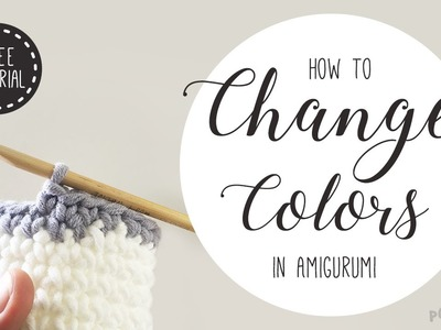 Amigurumi Basics: Learn how to change colors