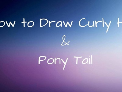 How to Draw Curly Hair & Pony Tail
