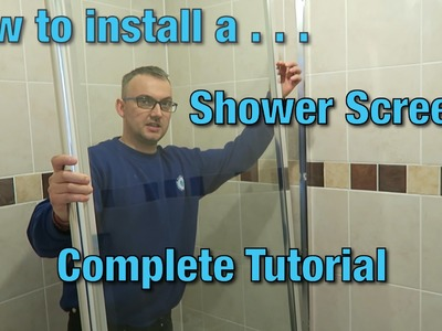 How to install a shower screen | Tutorial | Video Guide | DIY