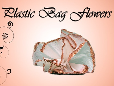 How To Make Beautiful Flowers by Using Plastic Bag