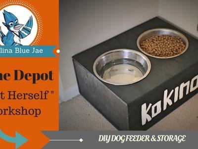 DIY #8- Home Depot Do It Herself DOG FEEDER & STORAGE