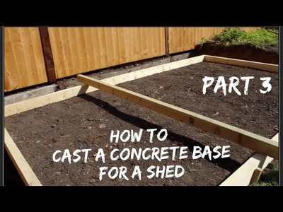 How to Lay a Concrete Base for a Shed Part Three