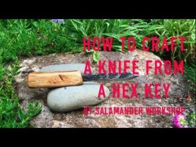 How To Make A Hex Key, Allen Key Or Allen Wrench Knife
