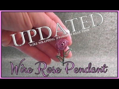 UPDATED Wire Rose Pendant Tutorial