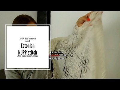 Construction of Estonian Lace shawl and how to make Estonian nupp stitch
