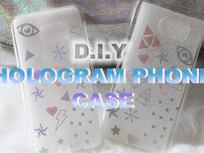 D.I.Y HOLOGRAM PHONE CASE | Aesthetic