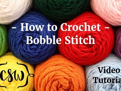 How to Crochet - Bobble Stitch
