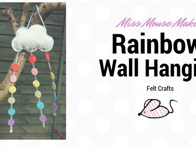 How to make a felt Rainbow Cloud wall hanging