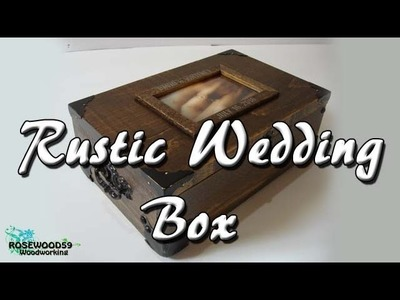 How To Make A Rustic Wedding Box