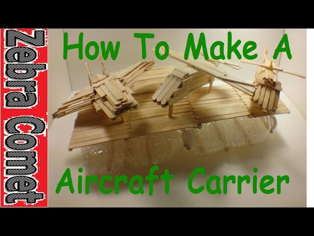 How To Make A Toy Aircraft Carrier Boat