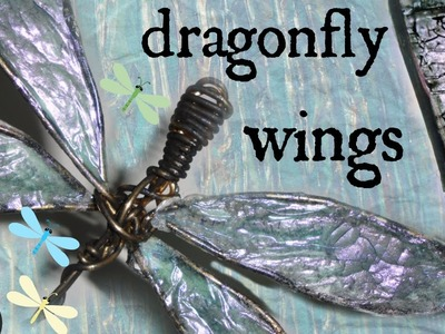 DIY: How To Make Translucent Dragonfly Wings. Tissue Paper.Crackle Medium.Tutorial.Mixed Media