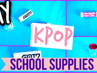 DIY KPOP BACK TO SCHOOL. SCHOOL SUPPLIES 2 (GOT7, EXO and B.A.P) | KpopStyled