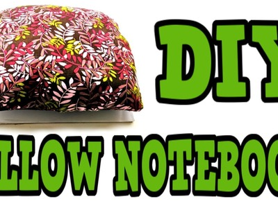 DIY PILLOW NOTEBOOK! Notebook Cover Idea! EASY! Back To School Supply Tutorial!