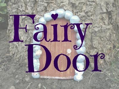 DIY Fairy Door! ❤ Add a magic touch for a fairytale garden!