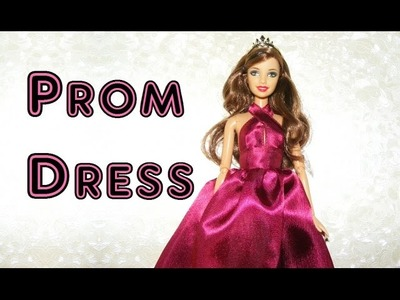 How to make Prom Dress for Dolls Tutorial DIY