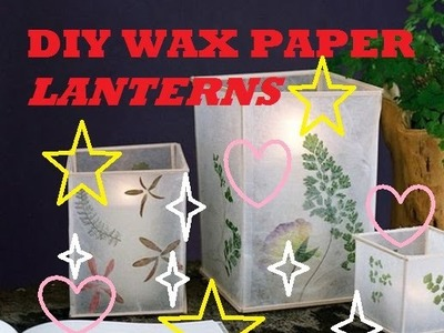 P01#DIY CRAFT WAX PAPER LANTERNS - 50 CRAFTS FOR TEENS TO MAKE AND SELL