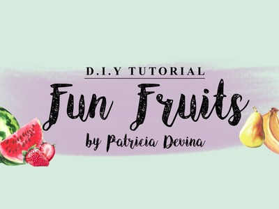 D.I.Y : FUN FRUITS
