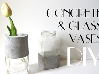 DIY - Concrete and Glass Vases