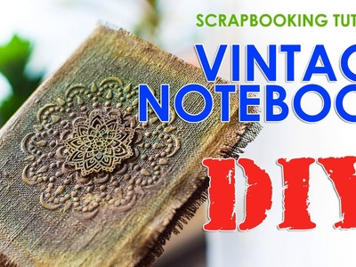 DIY. How create vintage cover for notebook. Scrapbook tutorial. Step by step