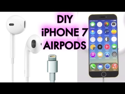 DIY iPhone 7 Airpods Headphones Tutorial (Parody)