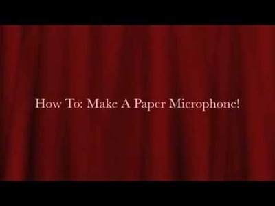 How To: Make A Paper Microphone!