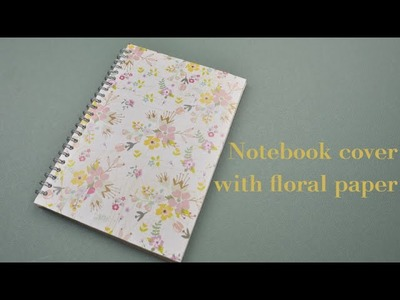 DIY Notebook cover with floral paper | Easy Tutorial