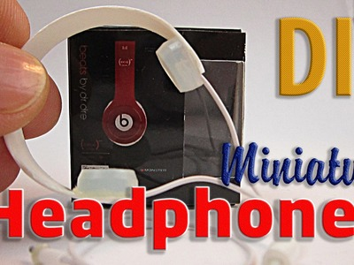 DIY Realistic Miniature Headphones