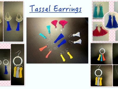 DIY Tassels - Different ways of using tassels in earrings.without using jewelry tools