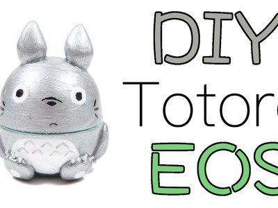 How to DIY Totoro EOS Lip Balm Tutorial