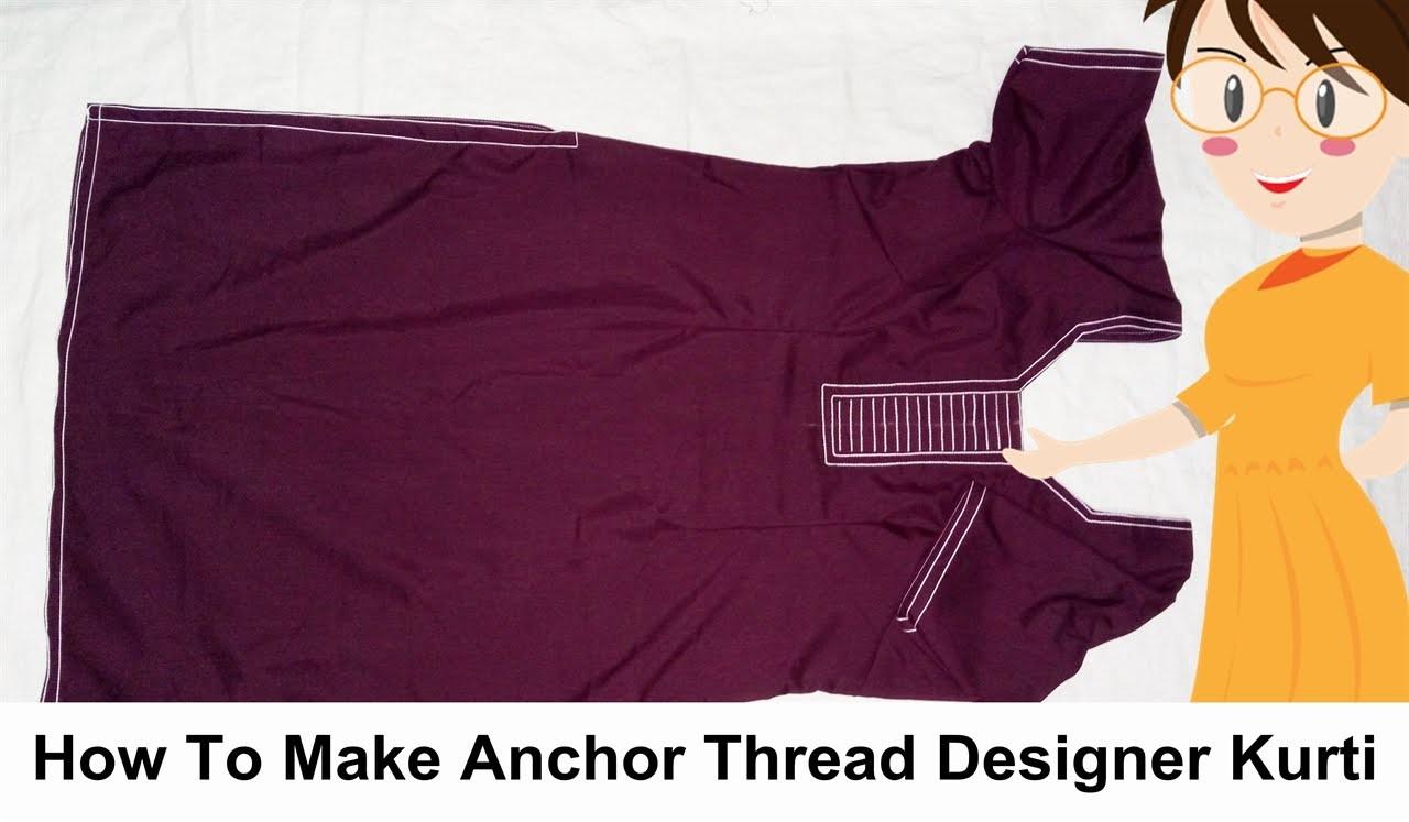 How To Make Anchor Thread Designer Kurti | DIY - Tailoring With Usha
