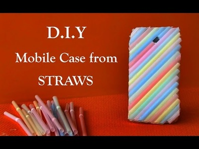 How to make Mobile Case from Straws -DIY Straw Mobile Case