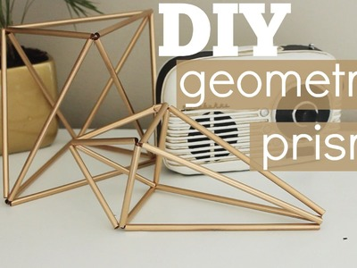 DIY Geometric Prism Decor