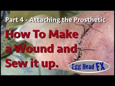 DIY How To Make a Wound and Sew it Up - Part 4 Application