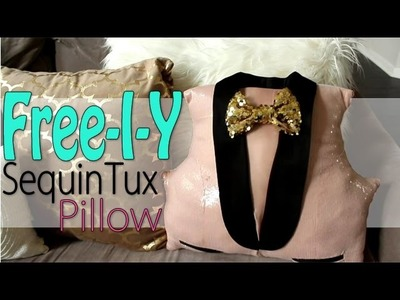 Spring 2016 FREE-I-Y Collab - DIY Sequin Tuxedo Pillow