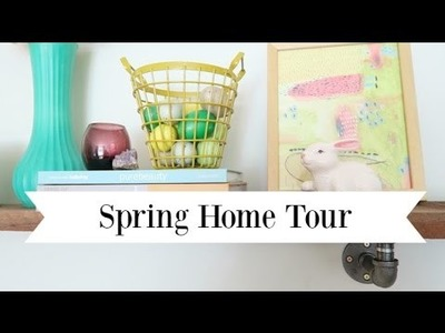 Spring Home Tour 2016 | Thrifted and DIY Decor