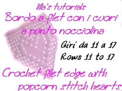 Bordo a filet con cuori a punto nocciolina 3 di 3.Crochet filet edge with popcorn stitch hearts