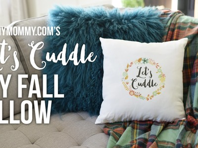 DIY Fall Let's Cuddle Pillow with GraphicStock
