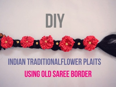DIY - Indian Traditional Flower Plaits | Flower from old saree | ||Creative Indian Arts|| #5