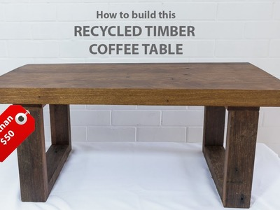 Easy DIY modern coffee table - using recycled timber and basic tools