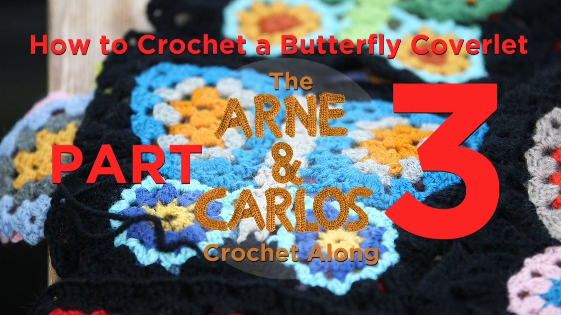How to Crochet a Butterfly Coverlet, The ARNE&CARLOS Crochet Along. Part 3