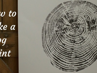 How to make a print from a log, art project