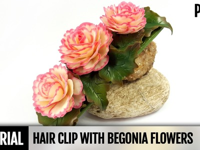 Part1. DIY: How to make Hair Clip with Begonia Flowers from Polymer Clay. Detailed Video Tutorial