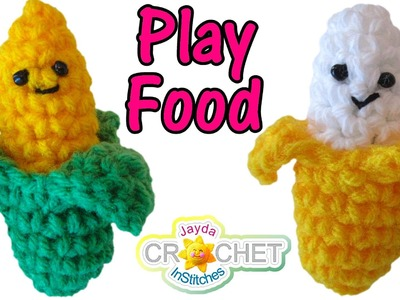Amigurumi Banana & Sweet Corn - Crochet Fun Food!