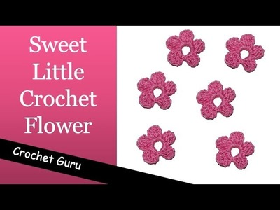 Crochet Flower Pattern - Sweet Little Flower