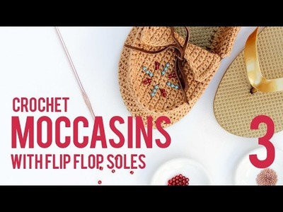 Crochet Shoes with Flip Flop Soles   Moccasins  Part 3