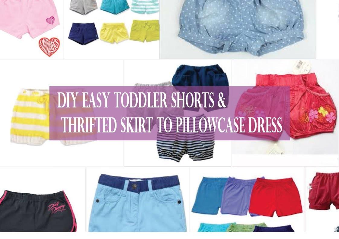 DIY Easy Toddler Shorts & Thrifted skirt to pillowcase dress
