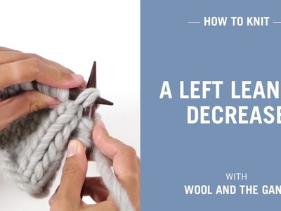 How to knit a left leaning decrease