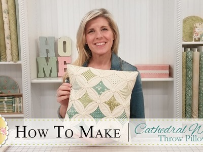 How to Make a Cathedral Window Pillow | with Jennifer Bosworth of Shabby Fabrics