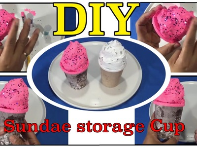 How to make a Ice Cream Sundae Storage Cup   #07
