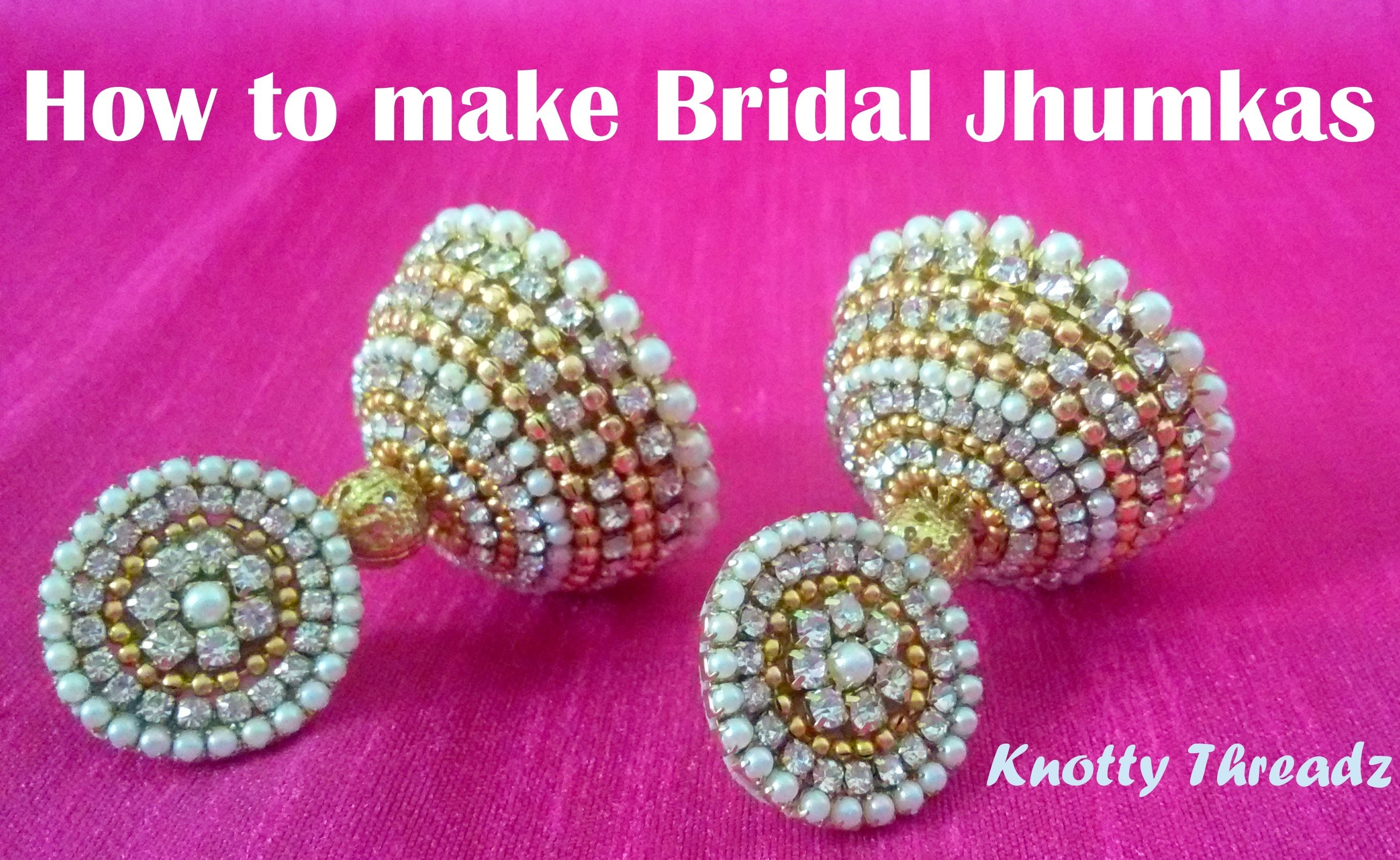 How to make Bridal Jhumkas at Home | Tutorial !!